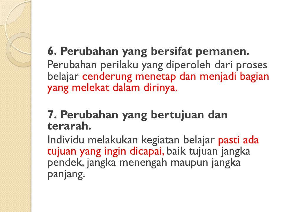 6. Perubahan yang bersifat pemanen.