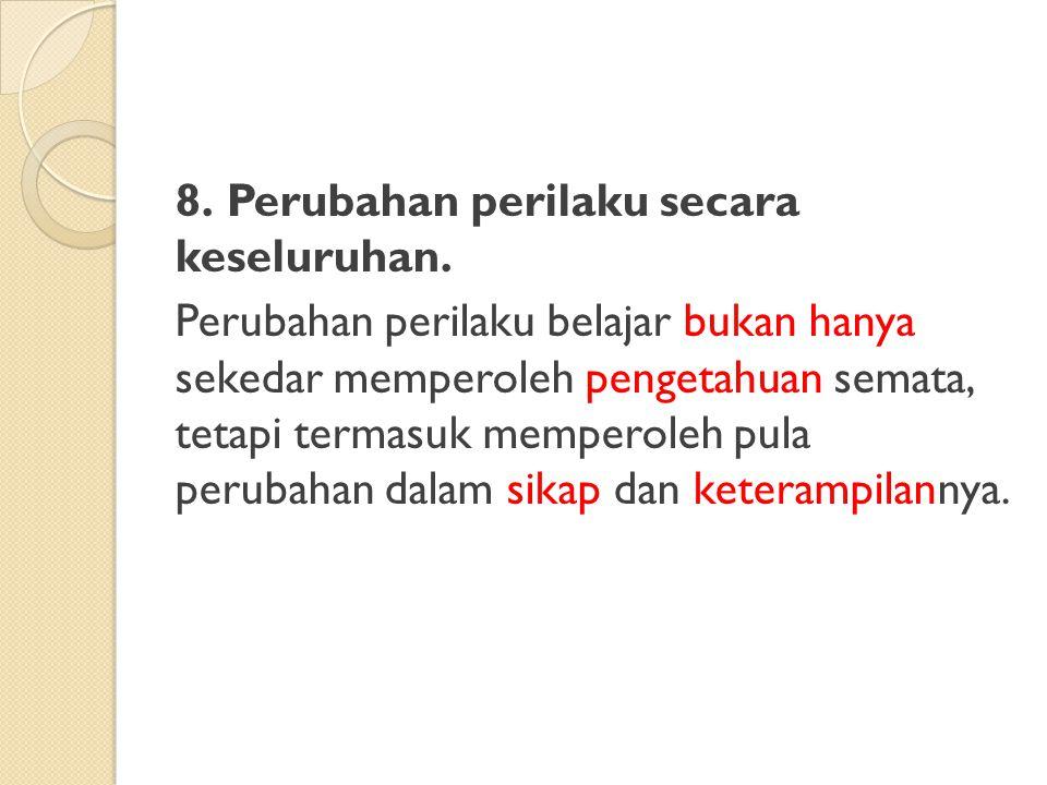 8. Perubahan perilaku secara keseluruhan.