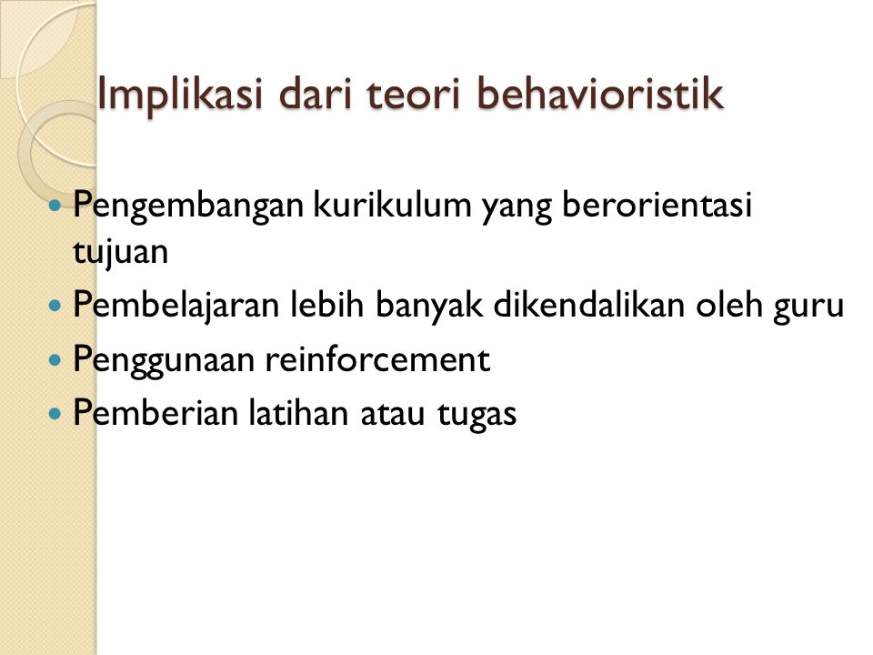 Implikasi dari teori behavioristik