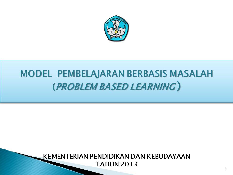 MODEL PEMBELAJARAN BERBASIS MASALAH (PROBLEM BASED LEARNING )