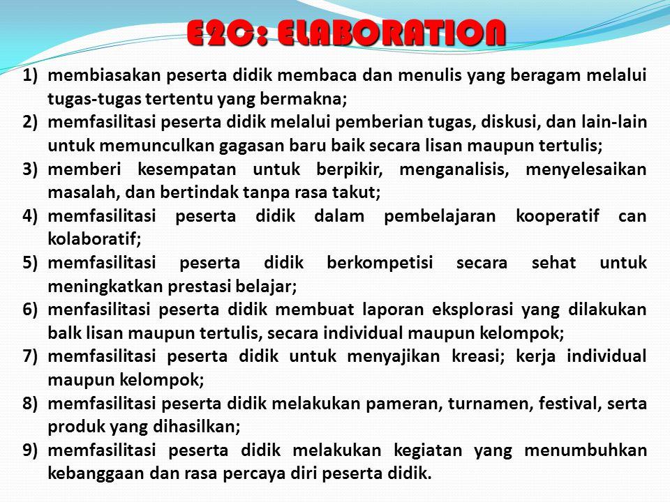 E2C: ELABORATION 1) membiasakan peserta didik membaca dan menulis yang beragam melalui tugas-tugas tertentu yang bermakna;