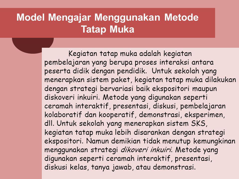 Model Mengajar Menggunakan Metode Tatap Muka