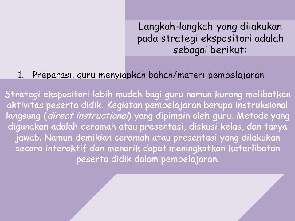 Langkah-langkah yang dilakukan pada strategi ekspositori adalah sebagai berikut: