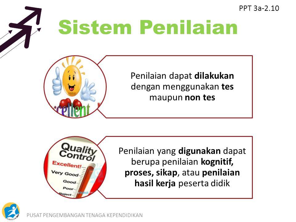 Penilaian dapat dilakukan dengan menggunakan tes maupun non tes