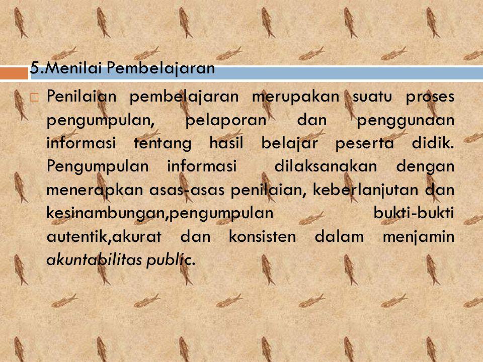 5.Menilai Pembelajaran