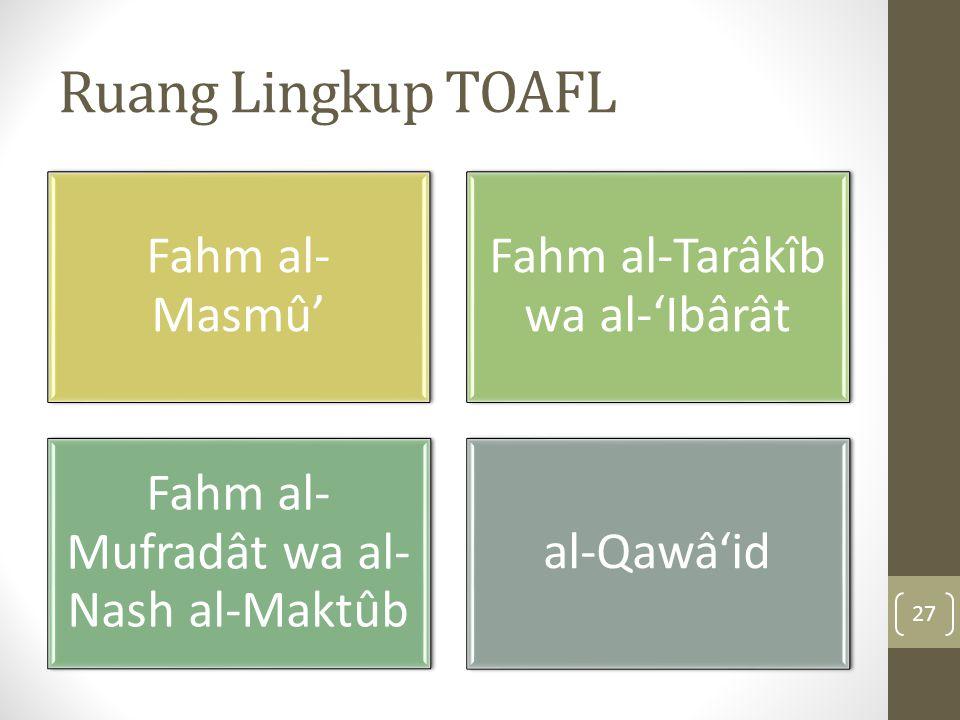 Ruang Lingkup TOAFL Fahm al-Masmû' Fahm al-Tarâkîb wa al-'Ibârât