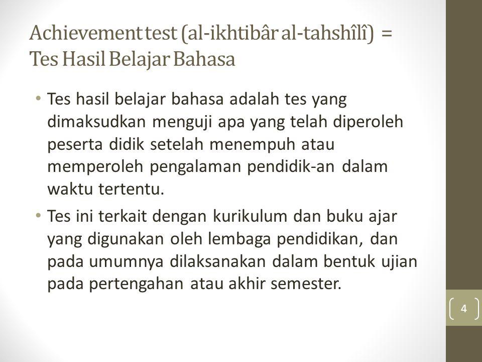 Achievement test (al-ikhtibâr al-tahshîlî) = Tes Hasil Belajar Bahasa