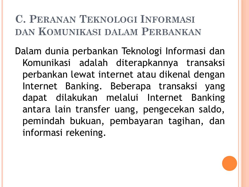 C. Peranan Teknologi Informasi dan Komunikasi dalam Perbankan