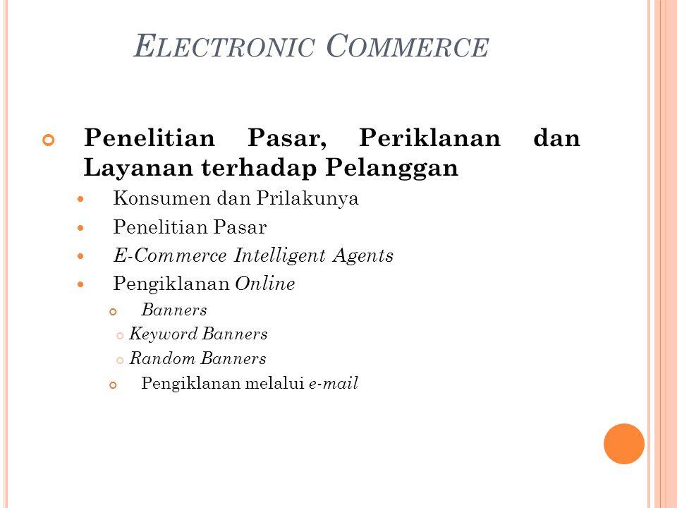 Electronic Commerce Penelitian Pasar, Periklanan dan Layanan terhadap Pelanggan. Konsumen dan Prilakunya.