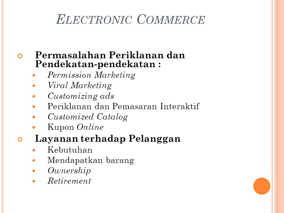 Electronic Commerce Permasalahan Periklanan dan Pendekatan-pendekatan : Permission Marketing. Viral Marketing.