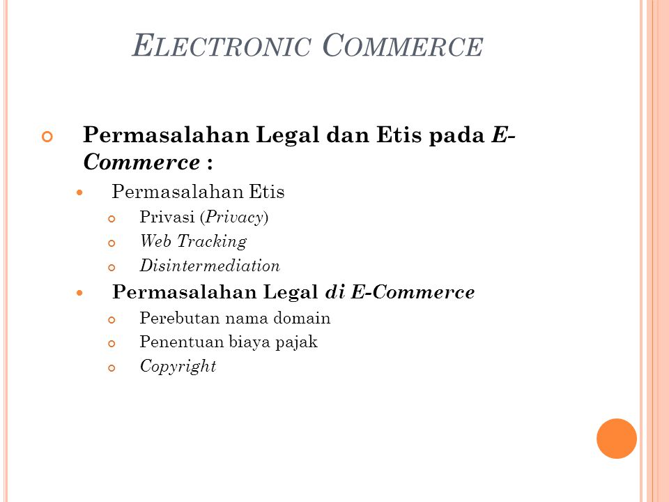 Electronic Commerce Permasalahan Legal dan Etis pada E- Commerce :
