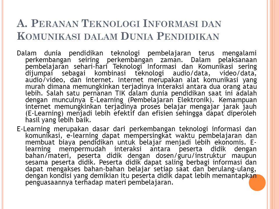 A. Peranan Teknologi Informasi dan Komunikasi dalam Dunia Pendidikan
