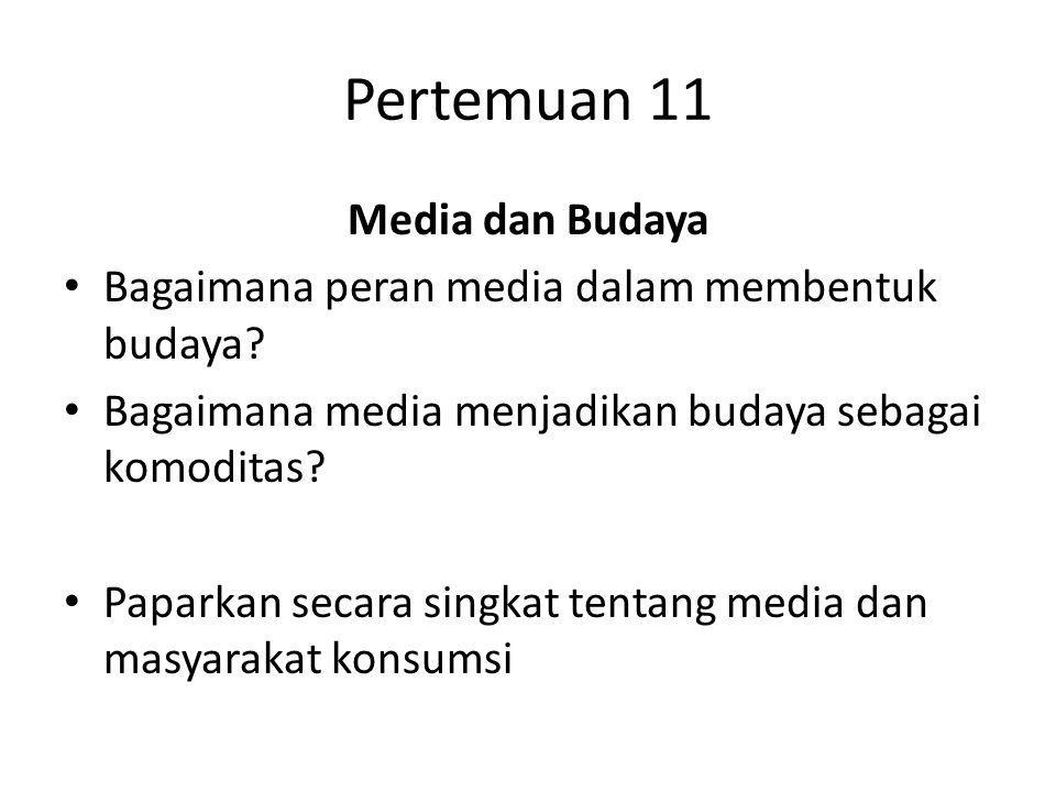 Pertemuan 11 Media dan Budaya