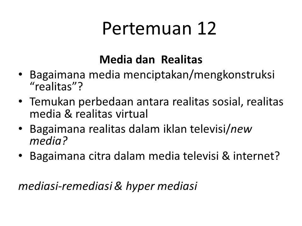 Pertemuan 12 Media dan Realitas