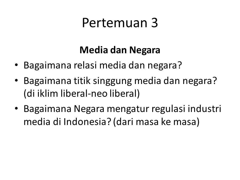 Pertemuan 3 Media dan Negara Bagaimana relasi media dan negara