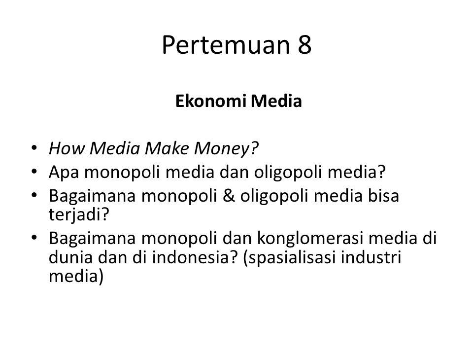Pertemuan 8 Ekonomi Media How Media Make Money
