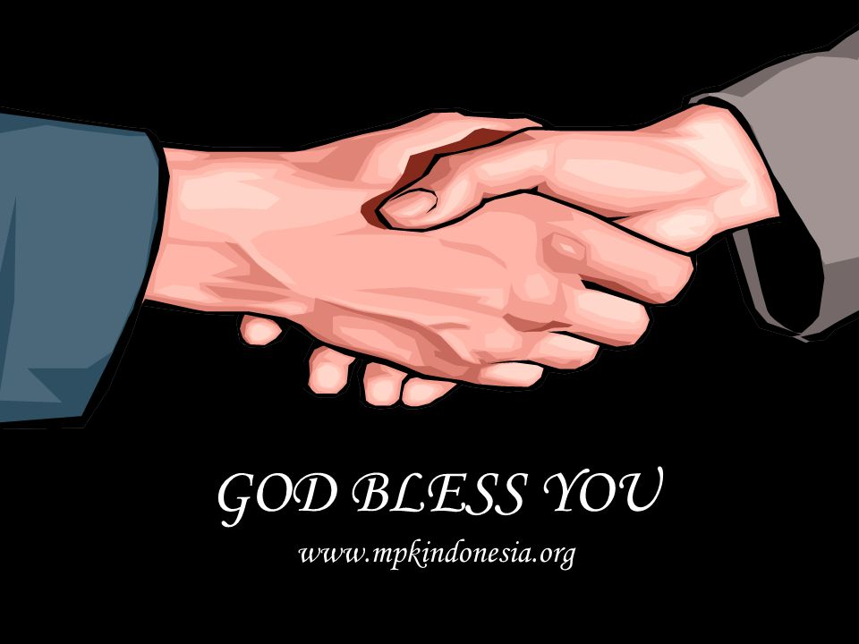 GOD BLESS YOU www.mpkindonesia.org