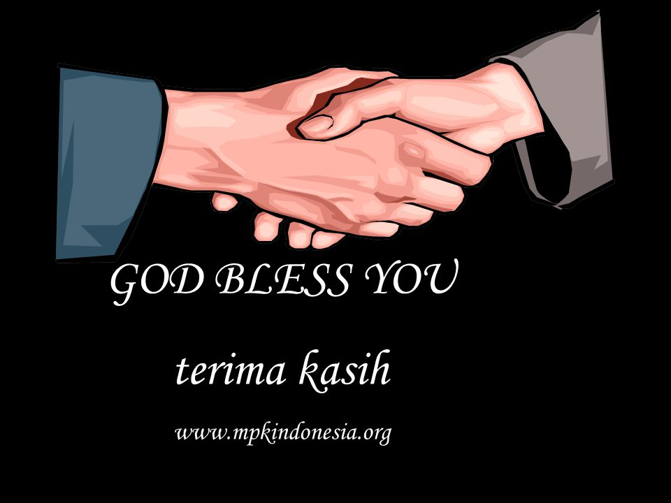 GOD BLESS YOU terima kasih www.mpkindonesia.org