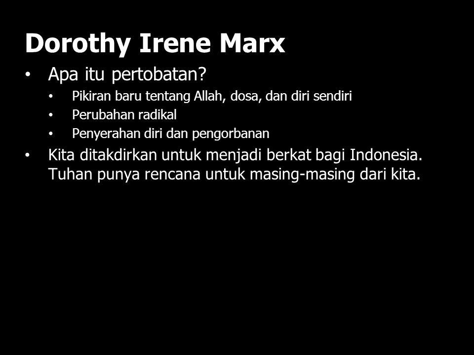 Dorothy Irene Marx Apa itu pertobatan