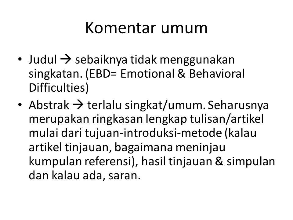 Komentar umum Judul  sebaiknya tidak menggunakan singkatan. (EBD= Emotional & Behavioral Difficulties)