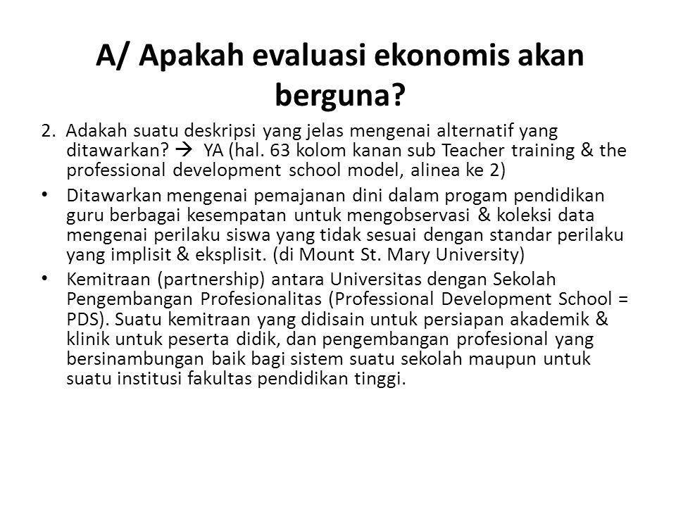 A/ Apakah evaluasi ekonomis akan berguna