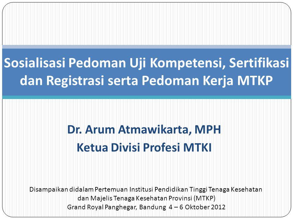 Dr. Arum Atmawikarta, MPH Ketua Divisi Profesi MTKI