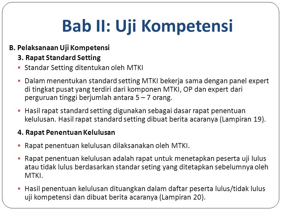 Bab II: Uji Kompetensi B. Pelaksanaan Uji Kompetensi
