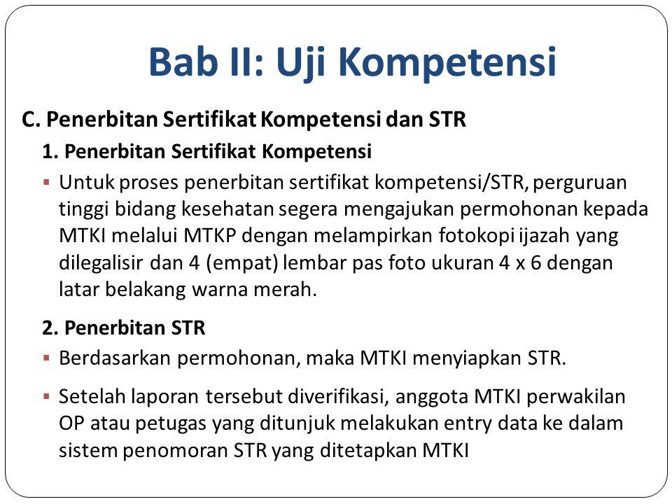 Bab II: Uji Kompetensi C. Penerbitan Sertifikat Kompetensi dan STR