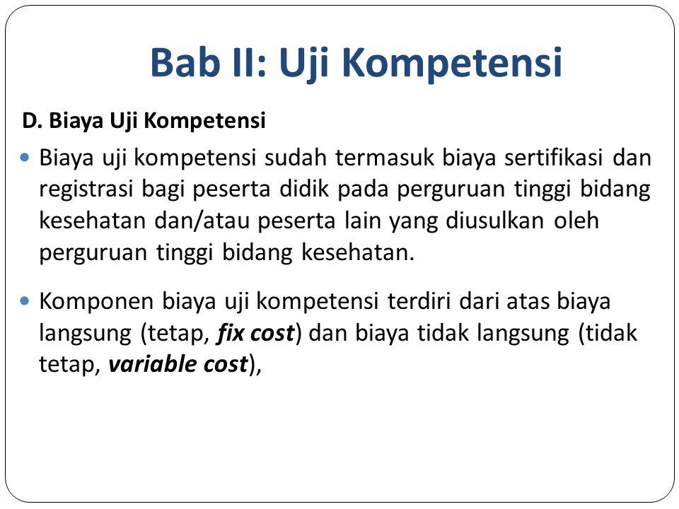 Bab II: Uji Kompetensi D. Biaya Uji Kompetensi.