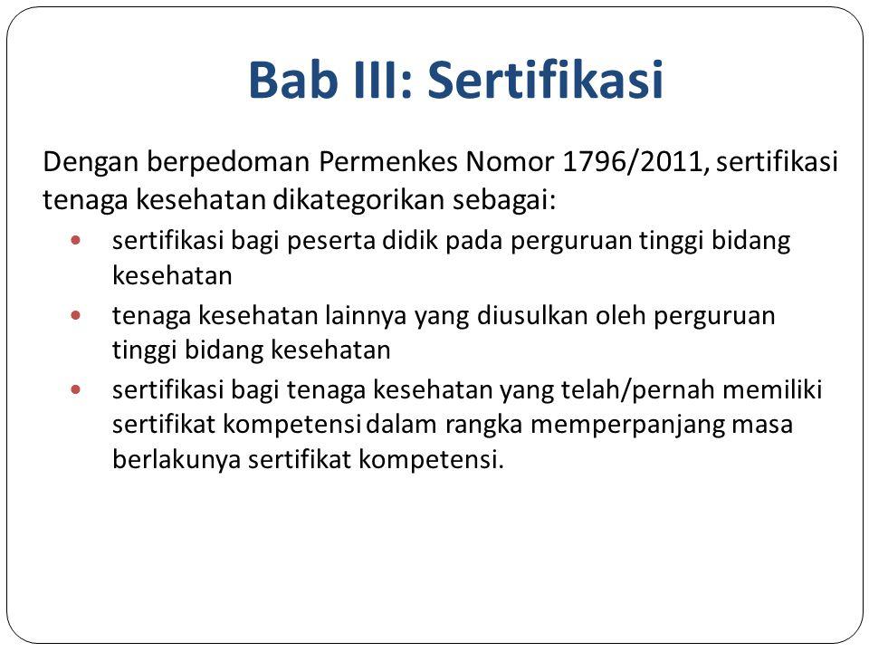 Bab III: Sertifikasi Dengan berpedoman Permenkes Nomor 1796/2011, sertifikasi tenaga kesehatan dikategorikan sebagai: