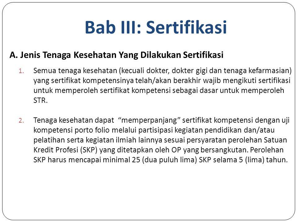 Bab III: Sertifikasi A. Jenis Tenaga Kesehatan Yang Dilakukan Sertifikasi.