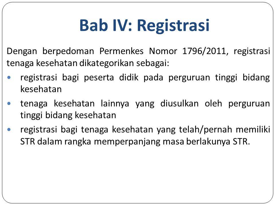 Bab IV: Registrasi Dengan berpedoman Permenkes Nomor 1796/2011, registrasi tenaga kesehatan dikategorikan sebagai: