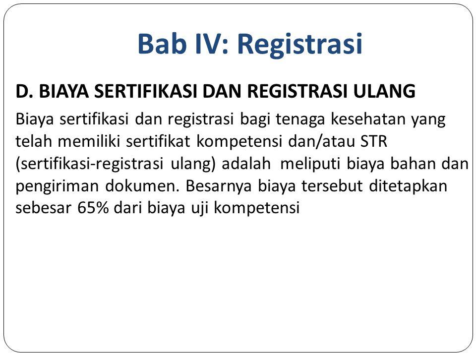 Bab IV: Registrasi D. BIAYA SERTIFIKASI DAN REGISTRASI ULANG