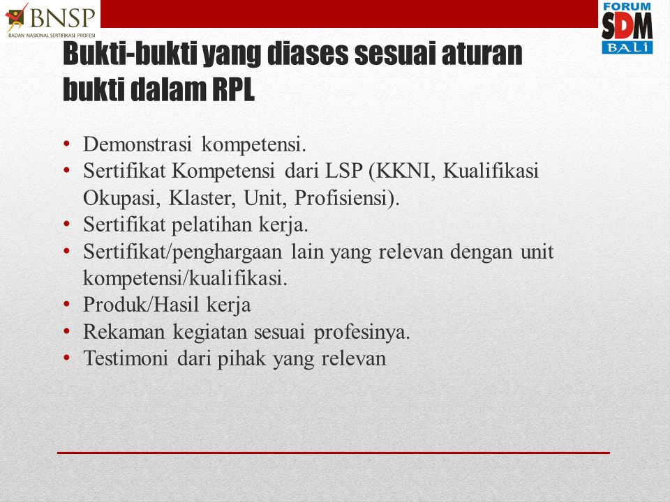 Bukti-bukti yang diases sesuai aturan bukti dalam RPL