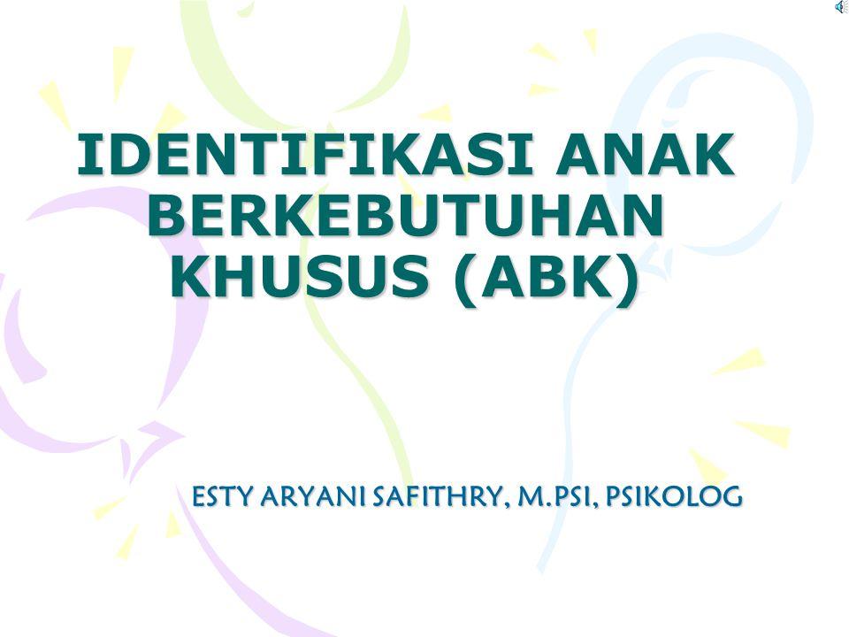 IDENTIFIKASI ANAK BERKEBUTUHAN KHUSUS (ABK)
