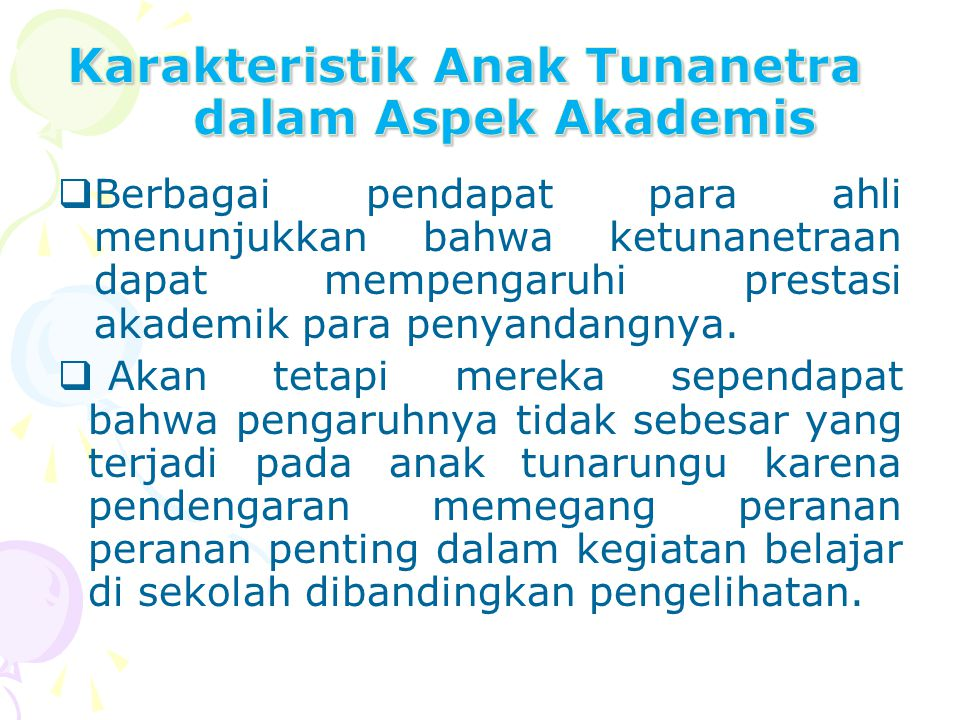 Karakteristik Anak Tunanetra dalam Aspek Akademis