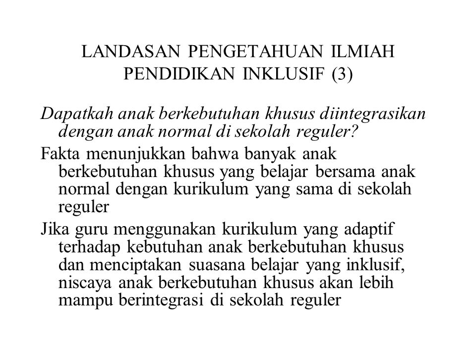 LANDASAN PENGETAHUAN ILMIAH PENDIDIKAN INKLUSIF (3)