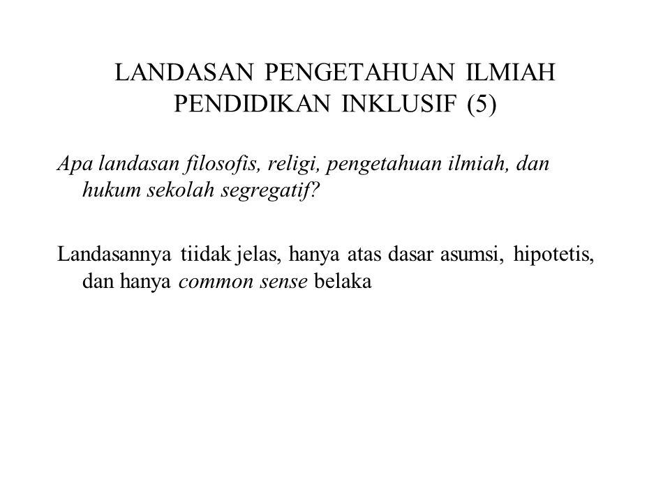 LANDASAN PENGETAHUAN ILMIAH PENDIDIKAN INKLUSIF (5)