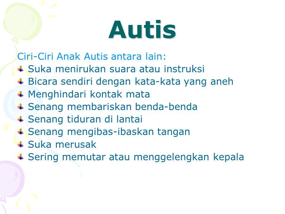 Autis Ciri-Ciri Anak Autis antara lain: