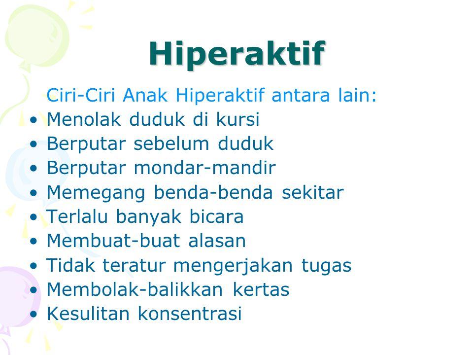 Hiperaktif Ciri-Ciri Anak Hiperaktif antara lain:
