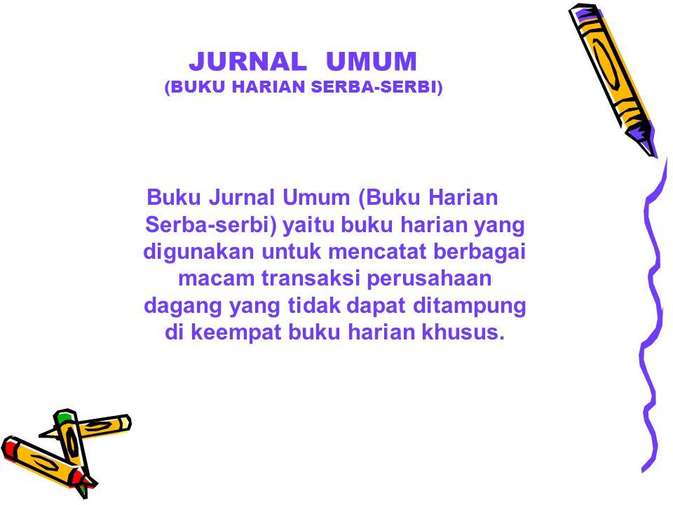 JURNAL UMUM (BUKU HARIAN SERBA-SERBI)
