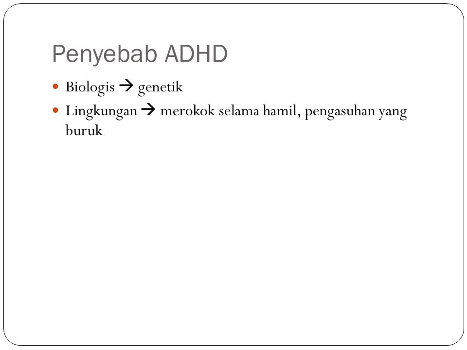Penyebab ADHD Biologis  genetik