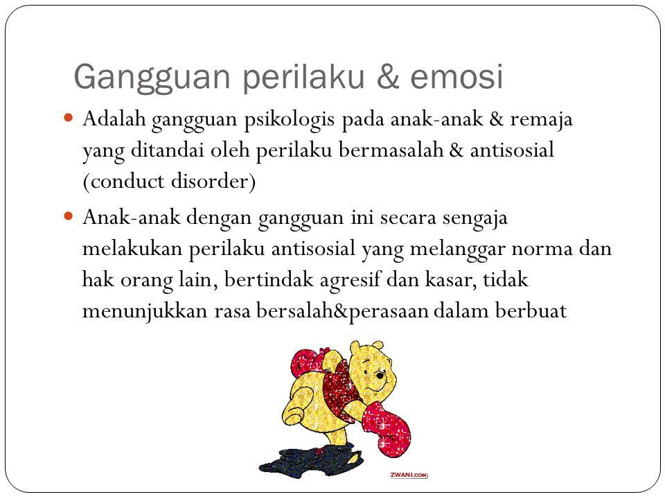 Gangguan perilaku & emosi