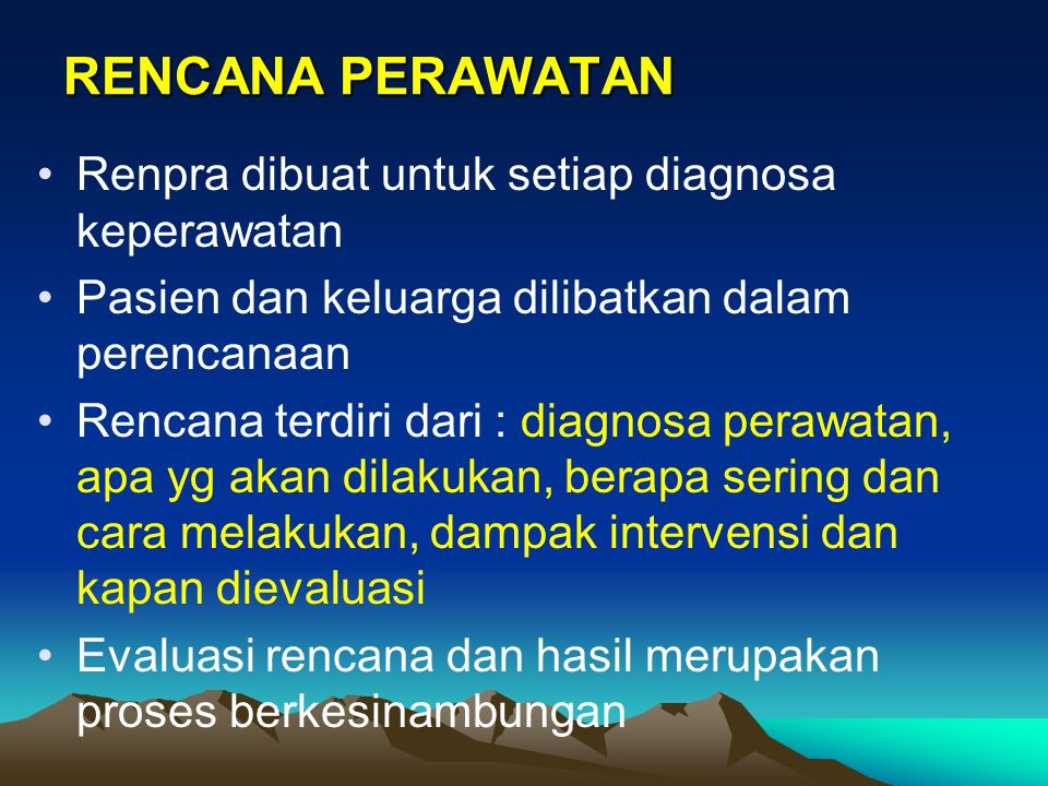 RENCANA PERAWATAN Renpra dibuat untuk setiap diagnosa keperawatan