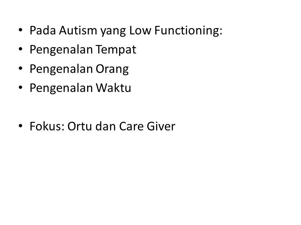 Pada Autism yang Low Functioning: