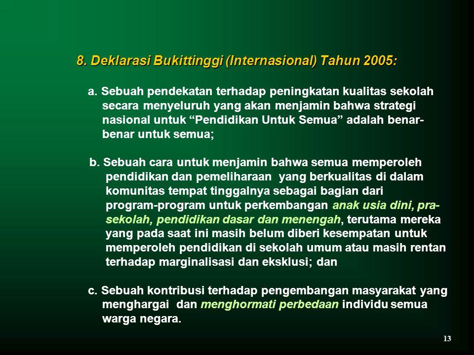 8. Deklarasi Bukittinggi (Internasional) Tahun 2005:
