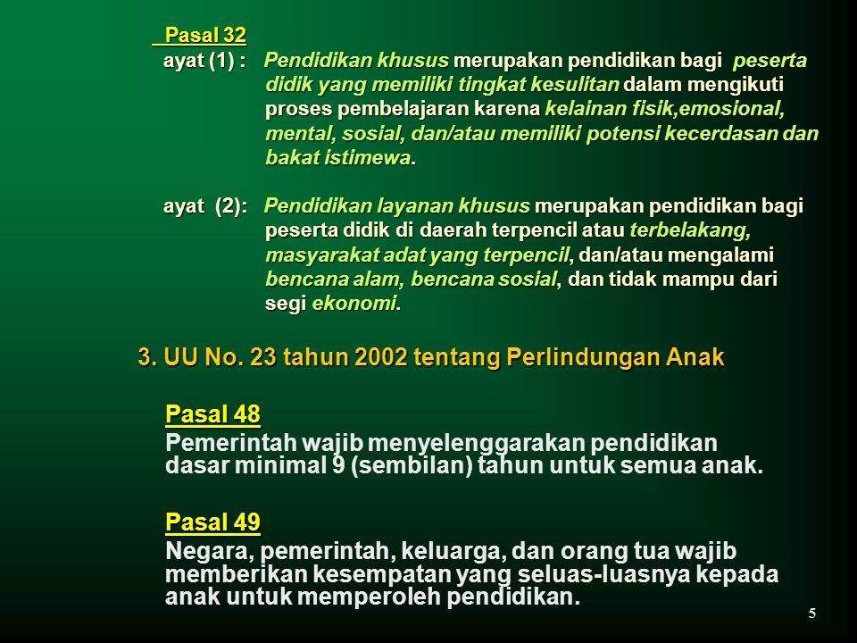3. UU No. 23 tahun 2002 tentang Perlindungan Anak Pasal 48