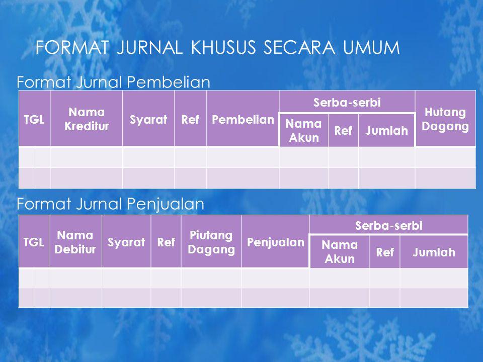 FORMAT JURNAL KHUSUS SECARA UMUM