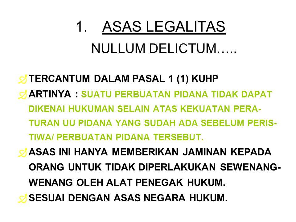 ASAS LEGALITAS NULLUM DELICTUM…..