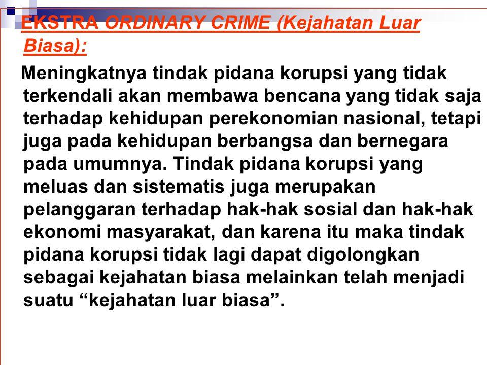 EKSTRA ORDINARY CRIME (Kejahatan Luar Biasa):